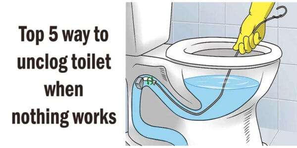 How to unclog toilet when nothing works